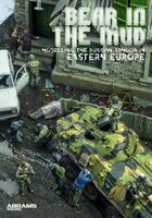 Abrams Squad Specials 6 - Modelling the Russian Armor in Eastern Europe (BEAR IN THE MUD)